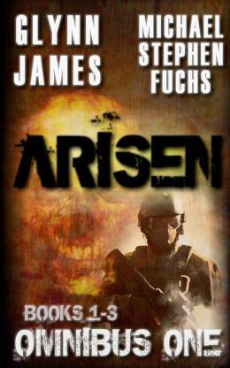 Arisen 1-3 [Omnibus One Edition] - Michael Stephen Fuchs, Glynn James