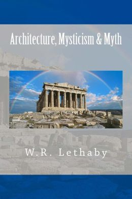 Architecture, Mysticism and Myth