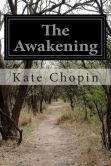 Book Cover Image. Title: The Awakening, Author: Kate Chopin