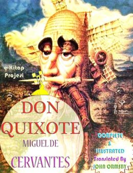 Don Quixote: [Complete & Illustrated]