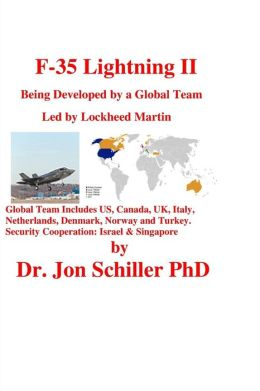 F-35 Lightning II: Being Developed by a Global Team Led by Lockheed Martin
