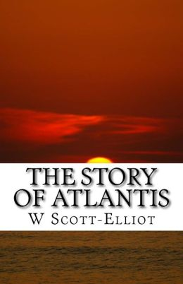 The Story of Atlantis: A Geographical, Historical and Ethnological Sketch