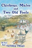 Book Cover Image. Title: Chickens, Mules and Two Old Fools, Author: Victoria Twead