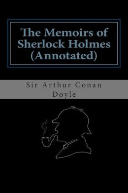 The Memoirs of Sherlock Holmes (Annotated)
