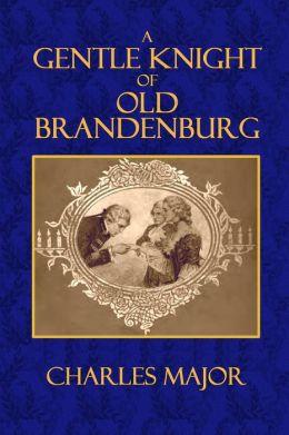 A Gentle Knight of Old Brandenburg