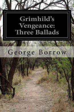 Grimhild's Vengeance: Three Ballads