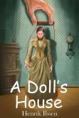 Book Cover Image. Title: A Doll's House:  (Starbooks Classics Editions), Author: Henrik Ibsen