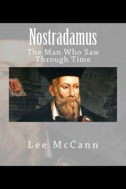 Nostradamus: The Man Who Saw Through Time