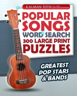 Popular Songs Word Search 300 Large Print Puzzles: Greatest Pop Stars & Bands