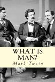 Book Cover Image. Title: What is Man?, Author: Mark Twain