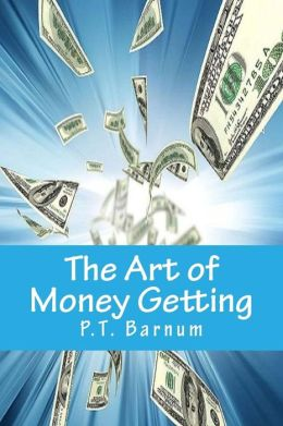 The Art of the Money Getting