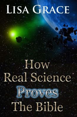 How Real Science Proves the Bible
