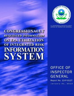 Congressionally Requested Information on EPA Utilization of Integrated Risk Information System