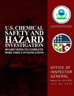 U.S. Chemical Safety and Hazard Investigation Board Needs to Complete More Timely Investigations