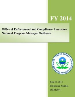 Office of Enforcement and Compliance Assurance National Program Manager Guidance: Fiscal Year 2014