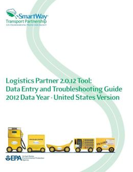 Logistics Partner 2.0.12 Tool: Data Entry and Troubleshooting Guide 2012 Data Year - United States Version