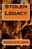 Book Cover Image. Title: Stolen Legacy, Author: George G. M. James
