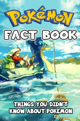 Pokemon Fact Book: Things You Didn't Know About Pokemon