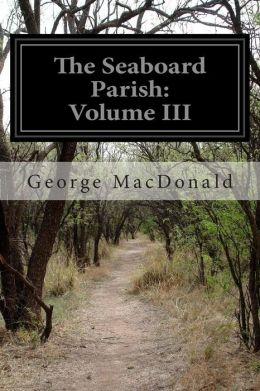 The Seaboard Parish: Volume III