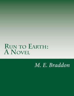 Run to Earth: A Novel