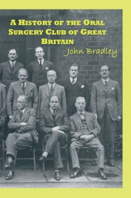 A History of the Oral Surgery Club of Great Britain