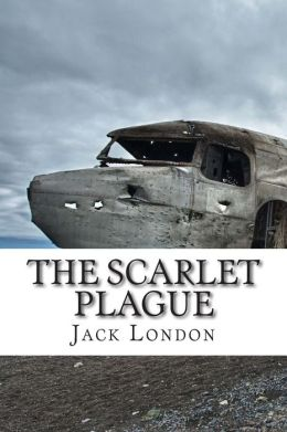 The Scarlet Plague: (Annotated - Includes Essay and Biography)