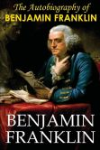 Book Cover Image. Title: The Autobiography of Benjamin Franklin, Author: Benjamin Franklin