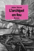 Book Cover Image. Title: L'Archipel En Feu, Author: Jules Verne