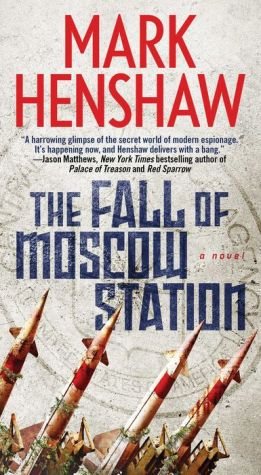 The Fall of Moscow Station: A Novel