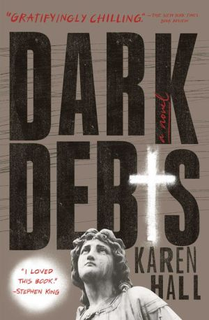 Dark Debts: A Novel