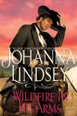 Book Cover Image. Title: Wildfire In His Arms, Author: Johanna Lindsey
