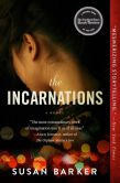 Book Cover Image. Title: The Incarnations:  A Novel, Author: Susan Barker