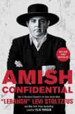 "Book Cover Image. Title: Amish Confidential, Author: ""Lebanon"" Levi Stoltzfus"