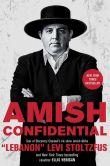 "Book Cover Image. Title: Amish Confidential, Author: ""Lebanon"" Levi Stoltzfus"