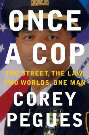 Once a Cop: My Journey from Former Crack Dealer to the Highest Ranks of the NYPD