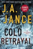 Book Cover Image. Title: Cold Betrayal (Signed Book) (Ali Reynolds Series #10), Author: J. A. Jance