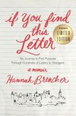Book Cover Image. Title: If You Find This Letter:  My Journey to Find Purpose Through Hundreds of Letters to Strangers (Signed Book), Author: Hannah Brencher