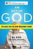 Book Cover Image. Title: An Act of God:  Previously Published as The Last Testament: A Memoir by God, Author: David Javerbaum