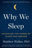 Book Cover Image. Title: Why We Sleep:  Unlocking the Power of Sleep and Dreams, Author: Matthew Walker