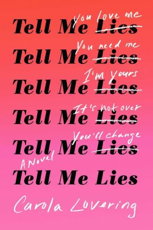 Book Tell Me Lies: A Novel