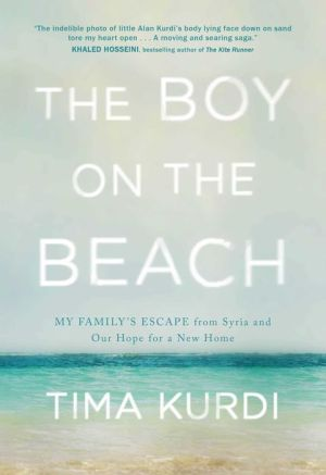 The Boy on the Beach: My Family's Escape from Syria and Our Hope for a New Home