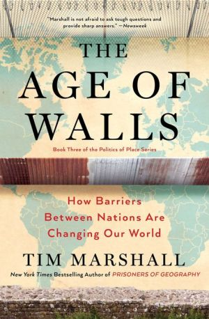 Book The Age of Walls: How Barriers Between Nations Are Changing Our World