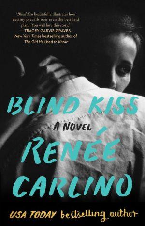 Blind Kiss: A Novel