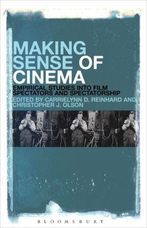 Making Sense of Cinema: Empirical Studies into Film Spectators and Spectatorship