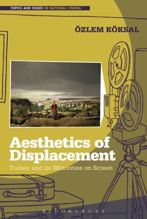 Aesthetics of Displacement: Turkey and its Minorities on Screen