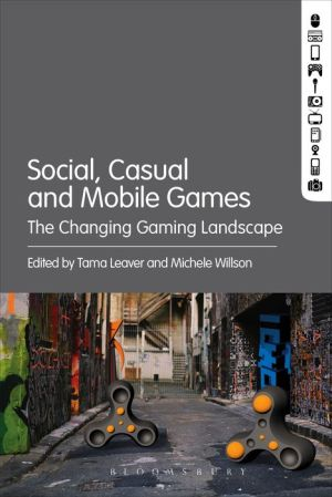 Social, Casual and Mobile Games: The Changing Gaming Landscape