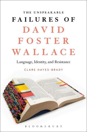 The Unspeakable Failures of David Foster Wallace: Language, Identity, and Resistance