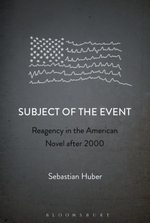 Subject of the Event: Reagency in the American Novel after 2000
