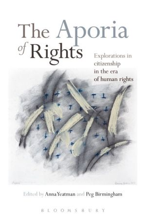 The Aporia of Rights: Explorations in citizenship in the era of human rights