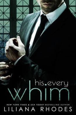His Every Whim (Billionaire Romance)